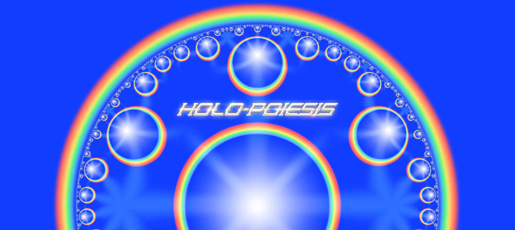 HOLO-POIESIS